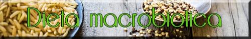 Dieta macrobiotica: che cos'è